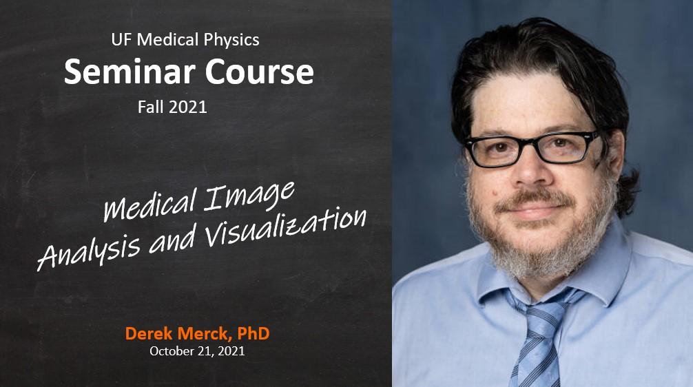 Fall 2021 Seminar in Medical Physics - Dr Merck